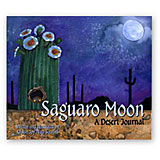Saguaro Moon: A Desert Journal